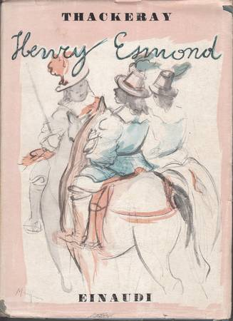 La storia di Henry Esmond colonnello al servizio di sua maestà la regina Anna scritta da esso