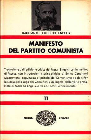 Manifesto del Partito Comunista. Traduzione dall'edizione critica del Marx-Engels-Lenin Institut di Mosca seguita da I principi del Comunismo e da Per la storia della Lega dei Comunisti di Engels,  dalle varie prefazioni di Marx ed Engels, e da altri scri
