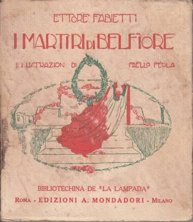 I martiri di Belfiore [Attenzione: mancano le pagine 5-8. Il testo è completo e ci sono anche tutte le illustrazioni]