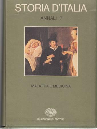 STORIA D'ITALIA. ANNALI 7. MALATTIA E MEDICINA