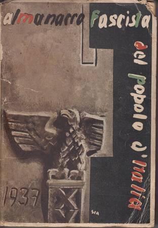 Almanacco fascista del Popolo d'Italia 1937 [Attenzione: mancano le carte I-II e XV-XVI]