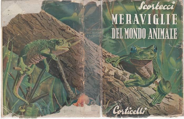 Meraviglie del mondo animale. 26 scritti di scienziati ed esploratori italiani e stranieri