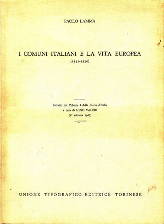 I COMUNI ITALIANI E LA VITA EUROPEA (1122-1220)