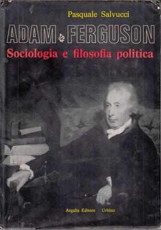 Adam Ferguson. Sociologia e filosofia politica