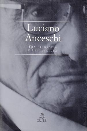 Luciano Anceschi tra filosofia e letteratura