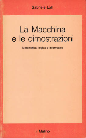 La macchina e le dimostrazioni. Matematica, logica e informatica