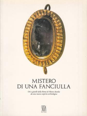 Mistero di una fanciulla. Ori e gioielli della Roma di Marco Aurelio da una nuova scoperta archeologica