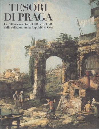 Tesori di Praga. La pittura veneta del '600 e del '700 dalle collezioni della Repubblica Ceca