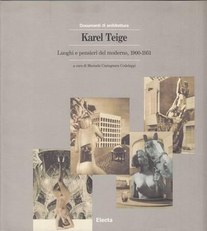Karel Teige. Luoghi e pensieri del moderno, 1900-1951