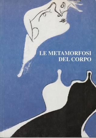 Le metamorfosi del corpo. Arte italiana da de Chirico a Manzoni