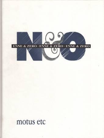 N & O. Enne & Zero motus etc