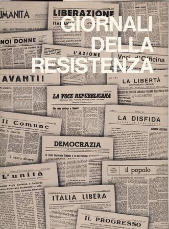 Giornali della Resistenza. 65 fac-simili di giornali usciti tra l'estate del 1943 e la primavera del 1945 [2 fac-simili rovinati, mentre altri presentano margini erosi a causa della carta infragilita]