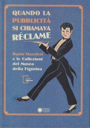 Quando la pubblicità si chiamava réclame. Dario Mazzieri e le Collezioni del Museo della Figurina