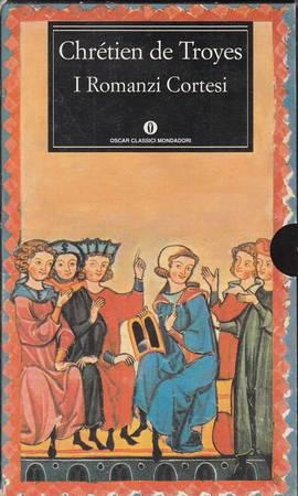 I romanzi cortesi. Perceval - Erec e Enide - Cligès - Lancillotto - Ivano