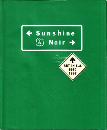 Sunshine & Noir. Art in L. A. 1960-1997