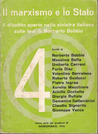 Il marxismo e lo Stato. Il dibattito aperto nella sinistra italiana sulle tesi di Norberto Bobbio [Attenzione: qualche sottolineatura a matita]