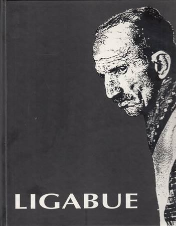 Nel trentennale della morte (1899-1965). Antonio Ligabue. Mostra antologica di Pittura, Scultura e grafica