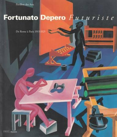 Fortunato Depero futuriste. De Rome a Paris 1915-1925 [Français]