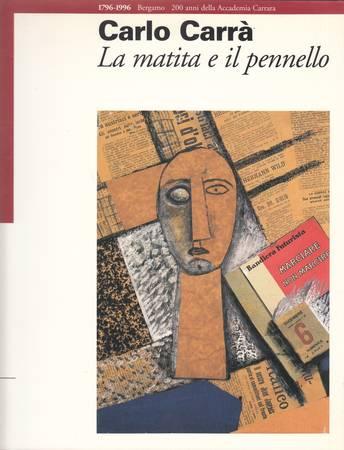 Carlo Carrà. La matita e il pennello