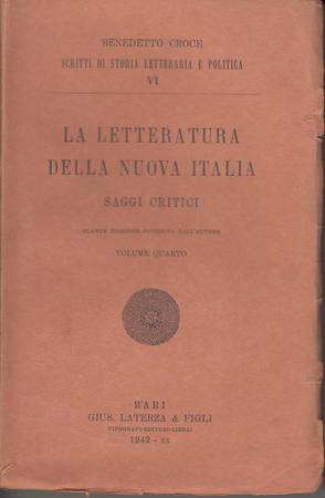 La letteratura della nuova Italia. Saggi critici. Volume quarto