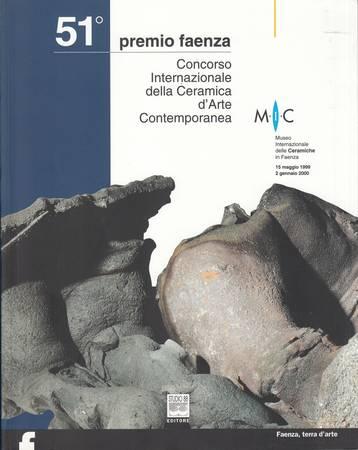51° Premio Faenza. Concorso Internazionale della Ceramica d'Arte Contemporanea