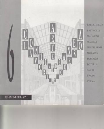 Arte contemporanea Lavori in corso. Baruchello, Battaglia, Magnoni, Maselli, Montessori, Morales, Rossano, Rotella, Sasso, Uncini, Verna