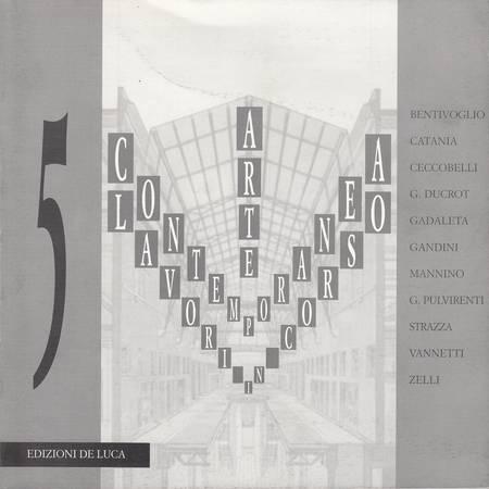 Arte contemporanea Lavori in corso. Bentivoglio, Catania, Ceccobelli, G. Ducrot, Gadaleta, Gandini, Mannino, G. Pulvirenti, Strazza, Vannetti, Zelli