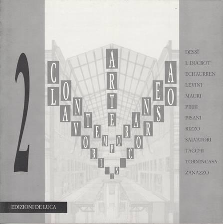 Arte contemporanea Lavori in corso. Dessì, I. Ducrot, Echaurren, Levini, Mauri, Pirri, Pisani, Rizzo, Salvatori, Tacchi, Tornincasa, Zanazzo