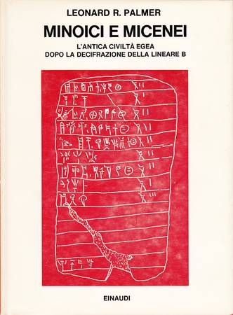 Minoici e Micenei. L'antica civilta' egea dopo la decifrazione della Lineare B