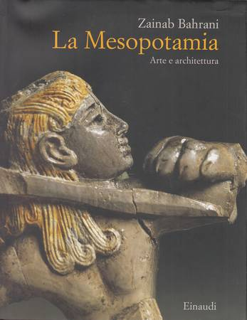 La Mesopotamia. Arte e architettura