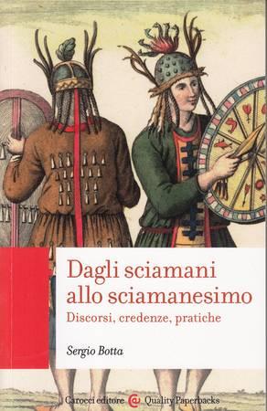 Dagli sciamani allo sciamanesimo. Discorsi, credenze, pratiche