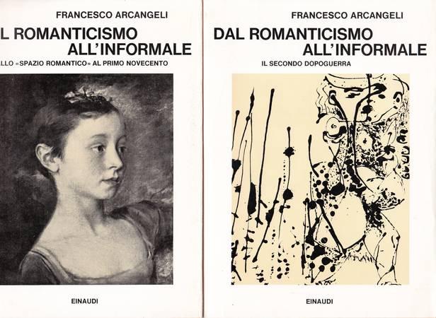 Dal Romanticismo all'Informale. Volume primo. Dallo spazio romantico al primo Novecento. Volume secondo. I secondo dopoguerra