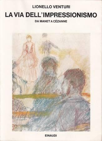 La via dell'impressionismo. Da Manet a Cézanne