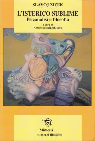 L'isterico sublime. Psicanalisi e filosofia