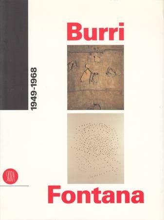 Burri e Fontana. 1949-1968