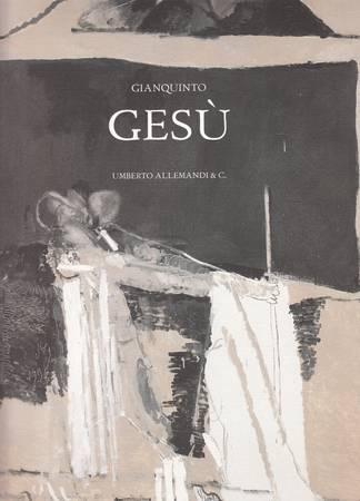 Alberto Gianquinto. Gesù. Diciannove quadri del 1998