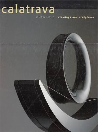 Calatrava. Drawings and Sculptures