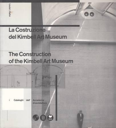 La costruzione del Kimbell Art Museum-The Construction of the Kimbell Art Museum [Italiano-English]