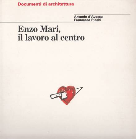 Enzo Mari, il lavoro al centro