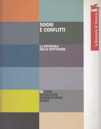 50. Esposizione Internazionale d'Arte. Sogni e conflitti. La dittatura dello spettatore