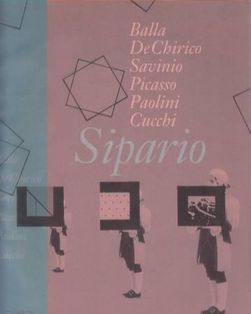 Sipario. Staged Art. Balla, De Chirico, Savinio, Picasso, Paolini, Cucchi [Italiano-English]
