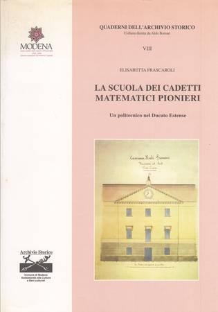 La Scuola dei Cadetti Matematici Pionieri. Un politecnico del Ducato Estense