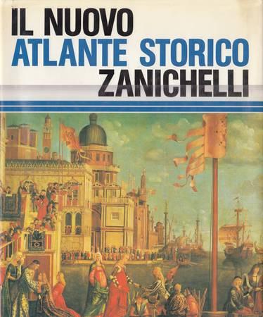 Il Nuovo Atlante Storico Zanichelli. 356 carte e rappresentazioni grafiche, 161 schede di lettura, 696 illustrazioni, oltre 6000 avvenimenti censiti, indice analitico di circa 7000 nomi