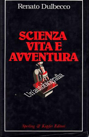 Scienza, vita e avventura. Un'autobiografia
