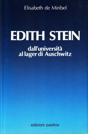 Edith Stein. Dall'università al lager di Auschwitz