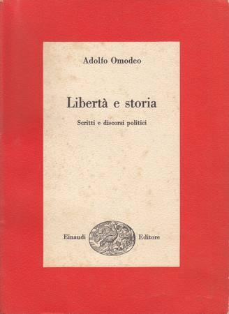 Libertà e storia. Scritti e discorsi politici