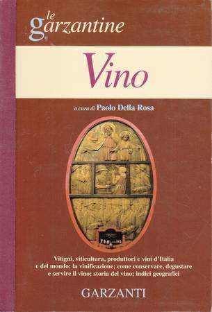 Vino. Vitigni, viticultura, produttori e vini d'Italia e del mondo; la vinificazione; come conservare, degustare e servire il vino; storia del vino; indici geografici