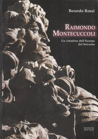 Raimondo Montecuccoli. Un cittadino dell'Europa del Seicento