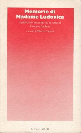 Memorie di Madama Ludovica. Manoscritto anonimo fra le carte di Gustave Flaubert