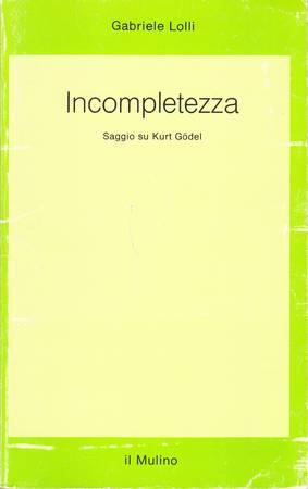 Incompletezza. Saggio su Kurt Godel